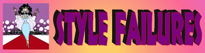 STYLE FAILURES: The Bold and the Beautiful!