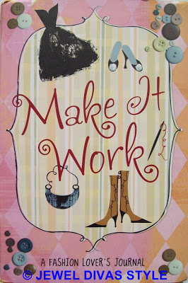 STYLE NOTES: Make It Work, A Fashion Lover's Journal