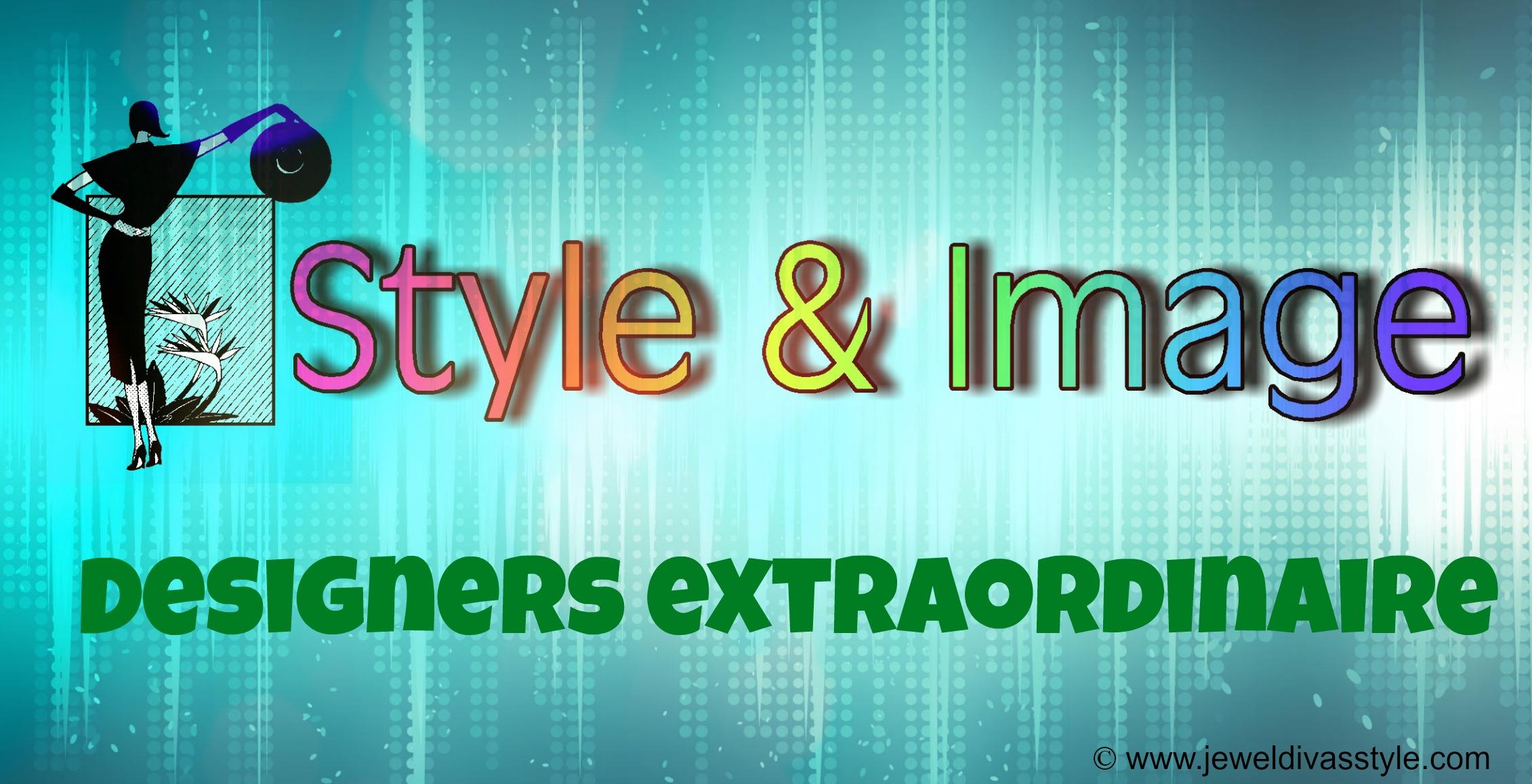 STYLE & IMAGE: Designers Extraordinaire