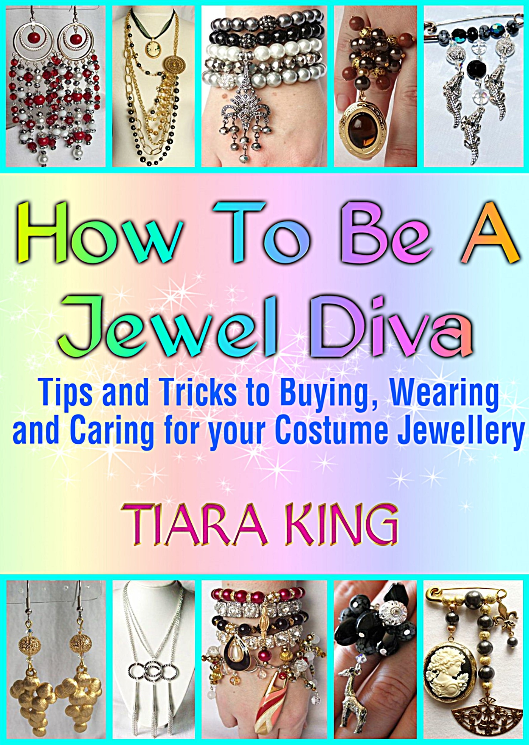 Tiara King How To Be A Jewel Diva