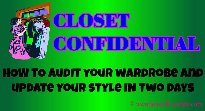 CLOSET CONFIDENTIAL: How to Audit your Wardrobe and update your Style in Two Days