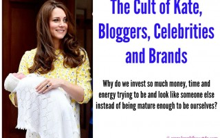 TODAY'S LIFESTYLE: The Cult of Kate, Celebrities, Bloggers and Brands