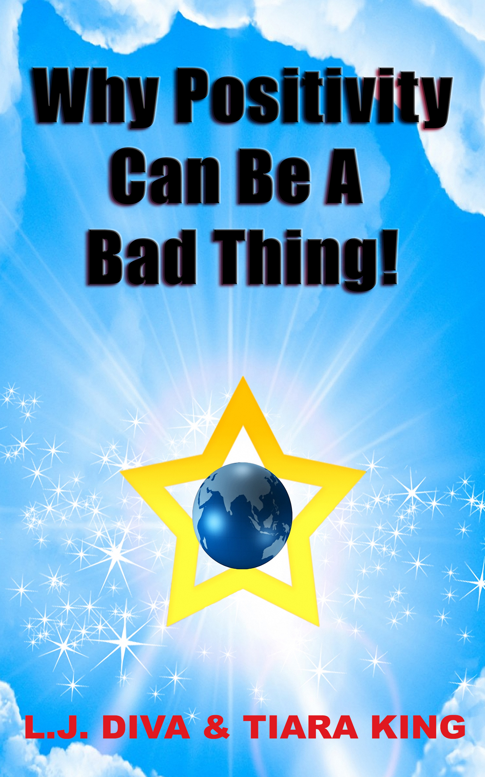 Tiara King & L.J. Diva's Why Positivity Can Be A Bad Thing!