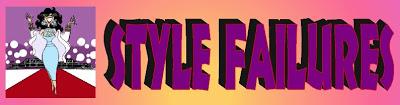 STYLE FAILURES