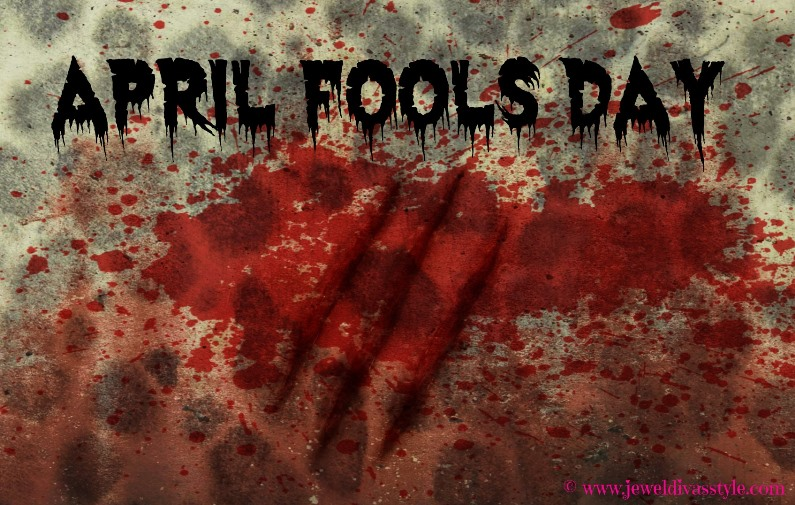 Today is April Fools Day and The First Day of The Month. God, what a day it's going to be!