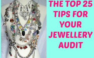 CLOSET CONFIDENTIAL: The Top 25 Tips for Your Jewellery Audit