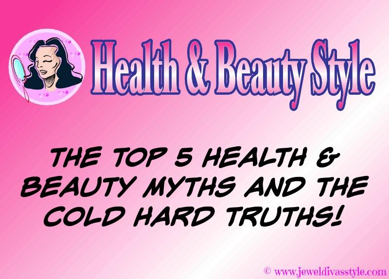 JDS - TOP 5 HEALTH & BEAUTY MYTHS