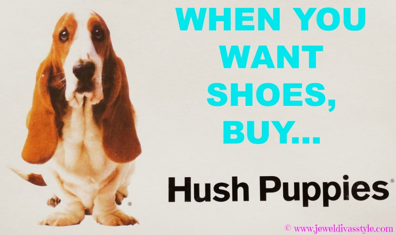 JDS - WHEN YOU WANT HUSH PUPPIES